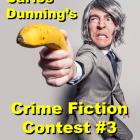 Member-Sponsored Carlos Dunning's Crime Fiction Contest #3